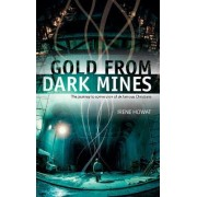 Gold From Dark Mines by Irene Howat