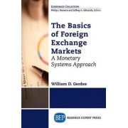 The Basics of Foreign Exchange Markets: A Monetary Systems Approach by William D Gerdes