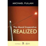 The Moral Imperative Realized by Michael G. Fullan