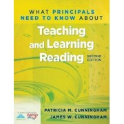 What Principals Need to Know about Teaching and Learning Reading (2nd Edition) by Patricia Marr Cunningham