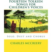 Fourteen Tolkien Songs for Children's Voices by Dr Charles McCreery