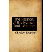 The Passions of the Human Soul, Volume I by Charles Fourier