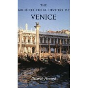 The Architectural History of Venice by Deborah Howard