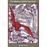 The Making of British Socialism by Mark Bevir