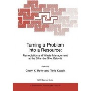 Turning a Problem into a Resource: Remediation and Waste Management at the Sillamae Site, Estonia by Cheryl K. Rofer