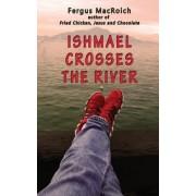 Ishmael Crosses the River