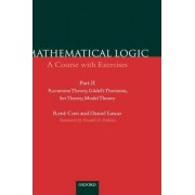 Mathematical Logic: Recursion Theory, Godel's Theorem, Set Theory and Model Theory Part 2 by Rene Cori