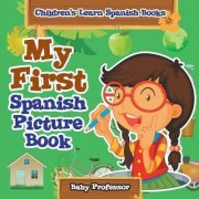 My First Spanish Picture Book Children's Learn Spanish Books by Baby Professor