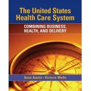 United States Health Care System by Anne Austin