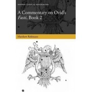 Commentary on Ovid's Fasti: Book 2 by Matthew Robinson