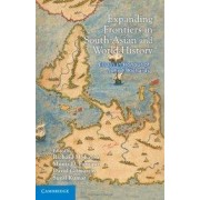 Expanding Frontiers in South Asian and World History by Richard Maxwell Eaton