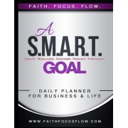 A S.M.A.R.T. Goal Daily Planner for Business and Life: 30-Day Edition