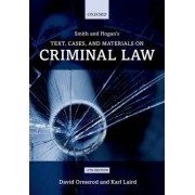 Smith and Hogan's Text, Cases, and Materials on Criminal Law by Professor David Ormerod