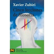 Cinco Lecciones De Filosofia / Five Lessons of Philosophy by Xavier Zubiri
