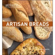Artisan Breads at Home by The Culinary Institute of America (CIA)