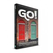 Go!: 30 Meditations on How to Best Love Your Neighbor as Yourself