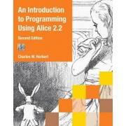 An Introduction to Programming Using Alice 2.2 by Charles W Herbert