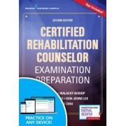 Certified Rehabilitation Counselor Examination Preparation, Second Edition: A Concise Guide to the Rehabilitation Counselor Test