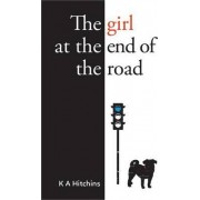 The Girl at the End of the Road by K. A. Hitchins