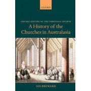 A History of the Churches in Australasia by Ian Breward