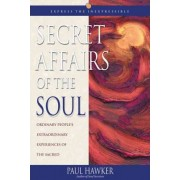 Secret Affairs of the Soul by Paul Hawker