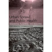 Urban Sprawl and Public Health by Howard Frumkin