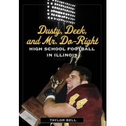Dusty, Deek, and Mr. Do-Right by Taylor Bell