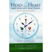 Head vs Heart and Our Gut Reactions by Michel Hampson