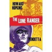 The Lone Ranger: Vedetta by Douglas Klauba