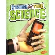 Strange But True Science by Stacy B Davids