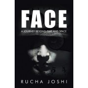 Face: A Journey Beyond Time and Space