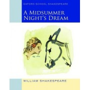 Oxford School Shakespeare: Midsummer Night's Dream 2009 by William Shakespeare