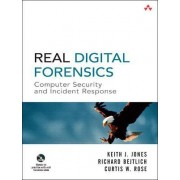 Real Digital Forensics by Keith J. Jones