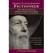 George Clayton Johnson-Fictioneer from Ocean's Eleven, Through the Twilight Zone, to Logan's Run by Vivien Kooper