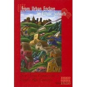 From Urban Enclave to Ethnic Suburb by Wei Li
