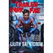 Trailer Park Fae by Lillith Saintcrow