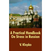 A Practical Handbook on Stress in Russian by V Klepko