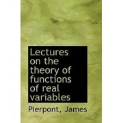 Lectures on the Theory of Functions of Real Variables by Pierpont James