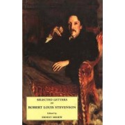 Selected Letters of Robert Louis Stevenson by Robert Louis Stevenson