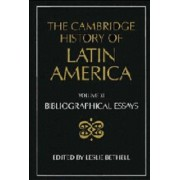 The Cambridge History of Latin America: Bibliographical Essays v. 11 by Leslie Bethell