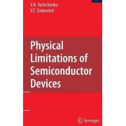 Physical Limitations of Semiconductor Devices by Vladislav A. Vashchenko