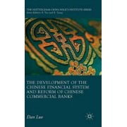 The Development of the Chinese Financial System and Reform of Chinese Commercial Banks 2016 by Dan Luo