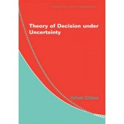 Theory of Decision under Uncertainty by Itzhak Gilboa