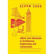 eWork and eBusiness in Architecture, Engineering and Construction. ECPPM 2006 by Manuel Martinez