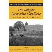 The Tallgrass Restoration Handbook by Stephen Packard