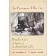 The Presence of the Past by Roy Rosenzweig