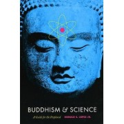 Buddhism and Science by Donald S. Lopez