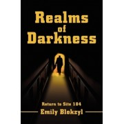 Realms of Darkness by Emily A Blokzyl