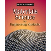 Materials Science for Engineering Students by Traugott Fischer