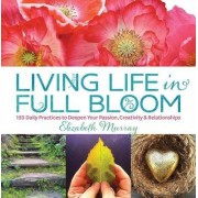 Living Life in Full Bloom by National Institute of Mental Health in Bethesda Maryland Elizabeth Murray